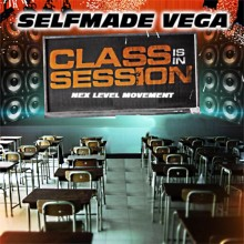 SELF MADE VEGA CLASS IS IN SESSION NEX LEVEL MOVEMENT ENTERTAINMENT E2W MAGAZINE HIP HOP
